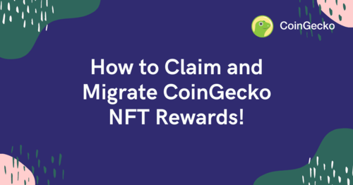 How to Claim and Migrate CoinGecko NFT Rewards!
