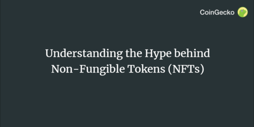 Understanding the Hype behind Non-Fungible Tokens (NFTs)
