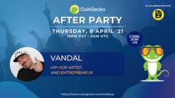 CoinGecko After Party Featured Guest: Vandal (Hip Hop Artist and Entrepreneur)