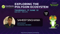 CoinGecko Virtual Meetup Featured Guest: Sameep Singhania (Founder of QuickSwap)
