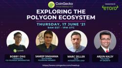 Exploring the Polygon Ecosystem | CoinGecko Virtual Meetup #13
