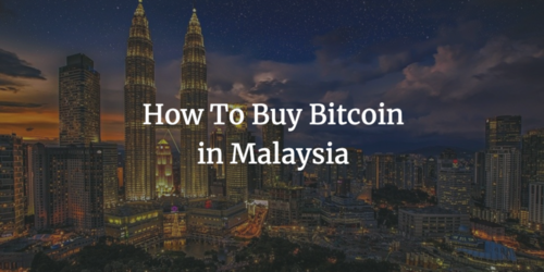 How To Buy Bitcoin in Malaysia (2021 Updated)